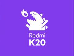 "Redmi旗舰正式定名K20 内部代号""大魔王""号称旗舰杀手"